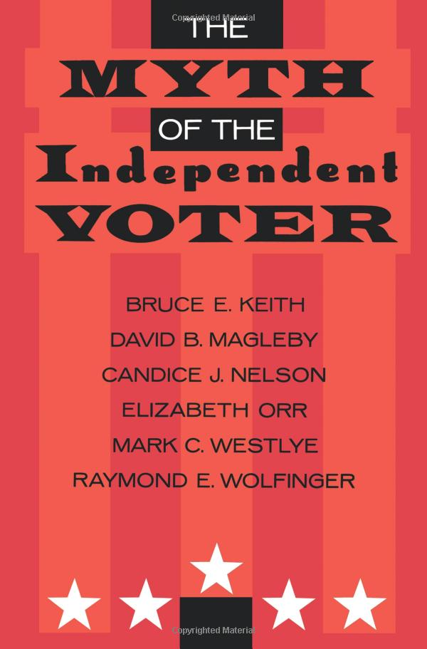The Myth of the Independent Voter: Alive and Well Today